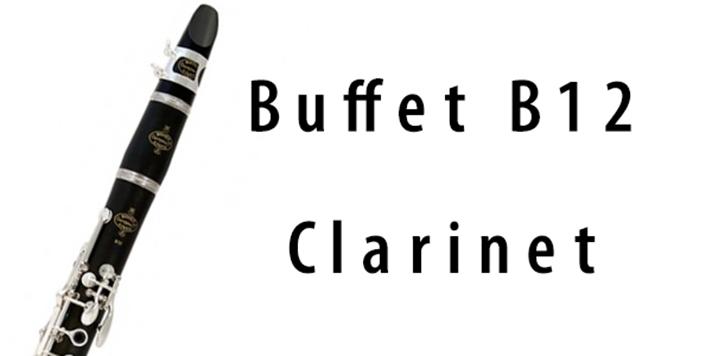 A review of the Buffet B12 Clarinet | Teen Jazz