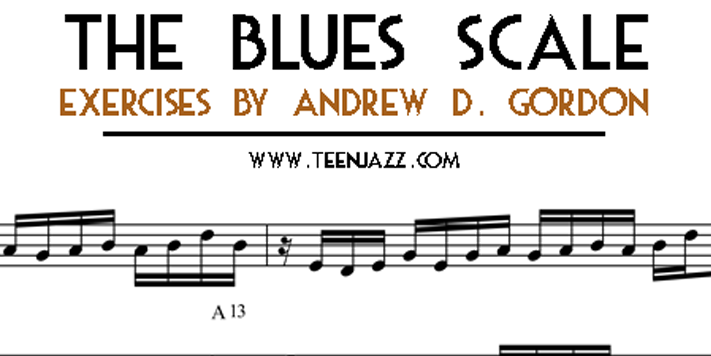 The Blues Scale | A guest post by Andrew D Gordon on Teen Jazz