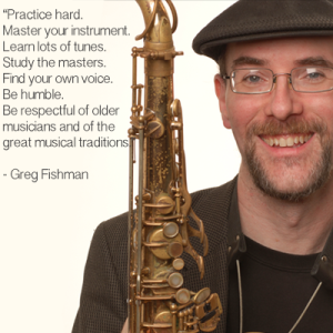 Greg Fishman's Practice Advice | Teen Jazz