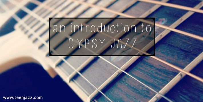 An introduction to Gypsy Jazz | Teen Jazz