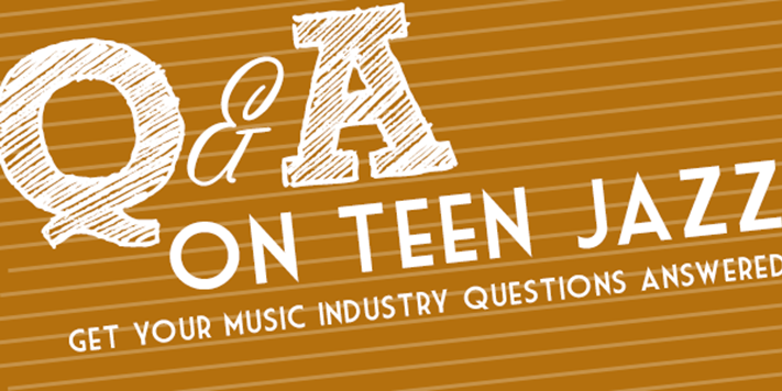 Music Industry Q&A | Teen Jazz