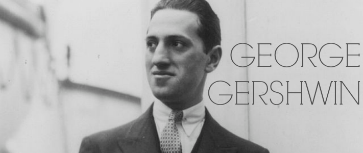 The biography of George Gershwin | Teen Jazz