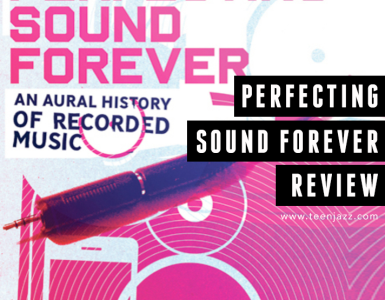 A Review of Perfecting Sound Forever by Greg Milner | Teen Jazz
