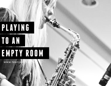 Playing to an Empty Room | Teen Jazz