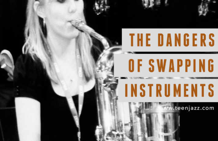 The Dangers of Swapping Instruments | Teen Jazz