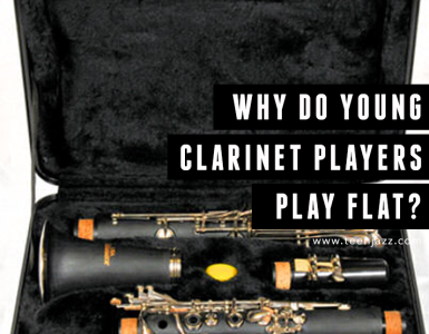 Why Do Young Clarinet Players Always Play Flat | Teen Jazz