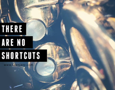 There Are No Shortcuts | Teen Jazz