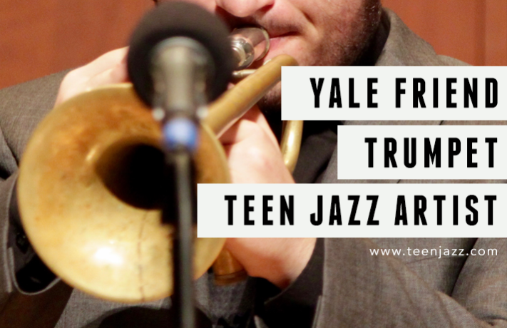 Trumpeter Yale Friend | Teen Jazz Artist