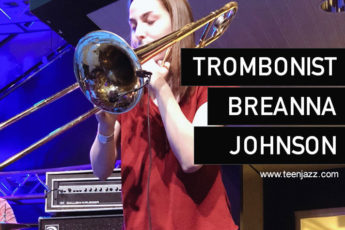 Trombonist Breanna Johnson | Teen Jazz Artist